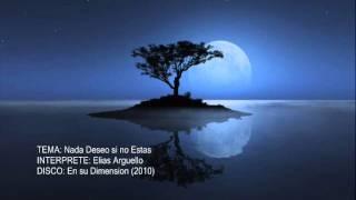 Elias Arguello - Nada Deseo si no Estas Tu