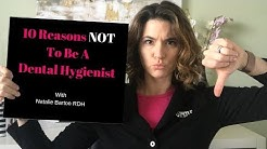10 Reasons NOT To Be A Dental Hygienist