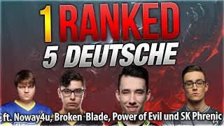 1 Ranked 5 Deutsche! ft Noway4u, Broken Blade, Power of Evil und SK Phrenic