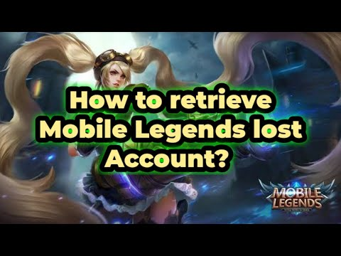 How To Retrieve Mobile Legends Lost Account