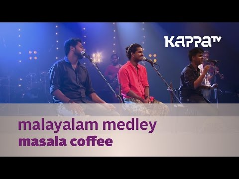 Malayalam Medley - Masala Coffee - Music Mojo Season 2 - Kappa TV