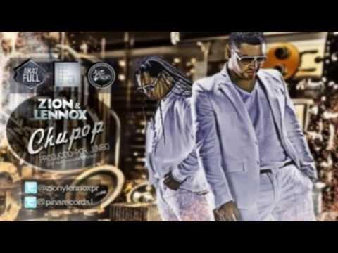 Zion Y Lennox - Chupop ORIGINAL LETRA REGGAETON 2012