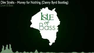 Dire Straits - Money for Nothing (Danny Byrd Bootleg) [Drum & Bass]