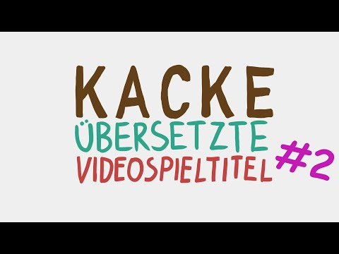 Kacke übersetzte Videospieltitel #2