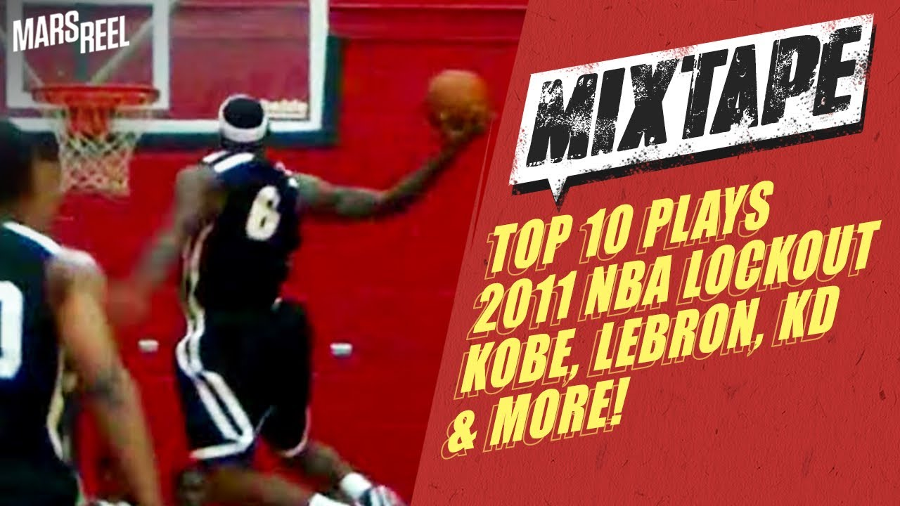 010cce0a09b38 Top 10 Plays Of The 2011 NBA Lockout! Kobe Bryant, LeBron James, Kevin  Durant & More! | Mars Reel