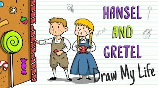 HANSEL AND GRETEL | Draw My Life Fairy Tales