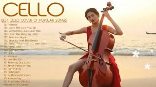 Instrumental Cello ♫ Top 20 Cello Covers of popular songs 2020♫The Best Covers Of Instrumental Cello