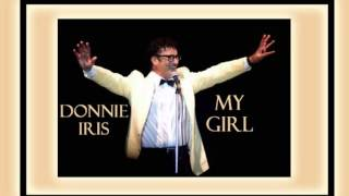 DONNIE IRIS - My Girl (1982) His Biggest Hit!