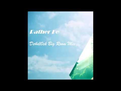 Download Rather Be [House/Big Room Remix by De4dl0ck]
