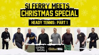 Xmas Special Part 1 | Si Ferry Meets... Heady Tennis Challenge