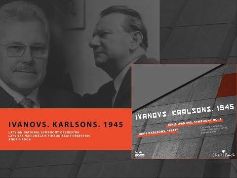 """Jānis Ivanovs - Symphony No. 5; Juris Karlsons """"1945"""" - interview"""