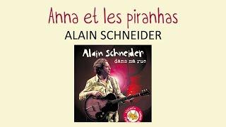 Alain Schneider - Anna et les piranhas - chanson pour enfants