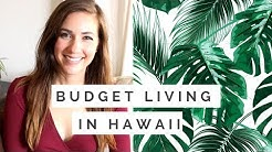 BUDGET LIVING IN HAWAII // LIVING IN HAWAII ON A BUDGET