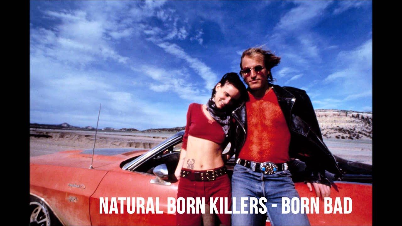 Natural Born Killers - Born Bad - Original Song - YouTube