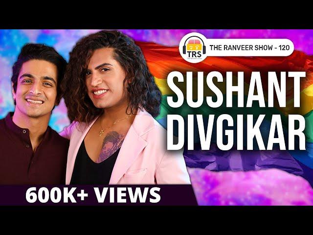 Sushant Divgikar - The UNTOLD, Heart-warming Story | Rani KoHEnur | The Ranveer Show 120