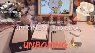 UNBOXING IPHONE 11 PROMAX - AIRPODS - CAMERA CANON của cô nàng Trung Quốc | TikTok Trung Quốc