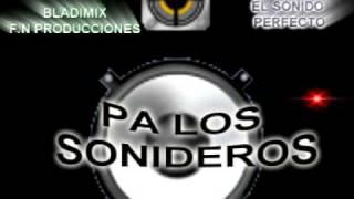 MEGA SONIDERAS EL TALENTO bladimix dj.