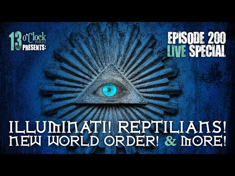 Episode 200 LIVE Special! Illuminati, Reptilians, Conspiracies, Viewer Questions, and More!