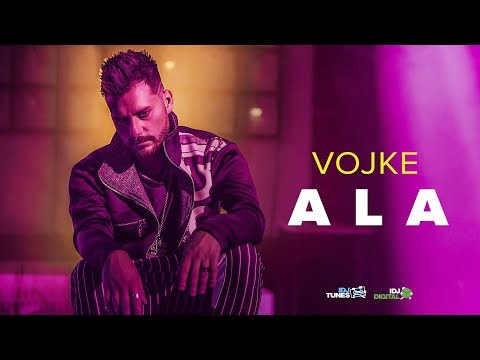 VOJKE - ALA (OFFICIAL VIDEO 2018)