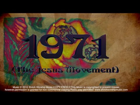 1971 The Jesus Movement Praise and WorshipLove Song to Jesus!