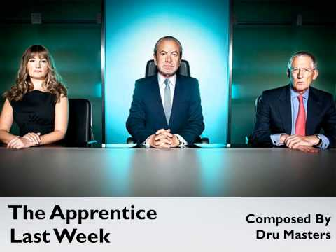 The Apprentice Series 6 Official Soundtrack: 1. Last Week