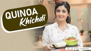 Quinoa Khichdi  Shilpa Shetty Kundra  Healthy Recipes  The Art of Loving Food