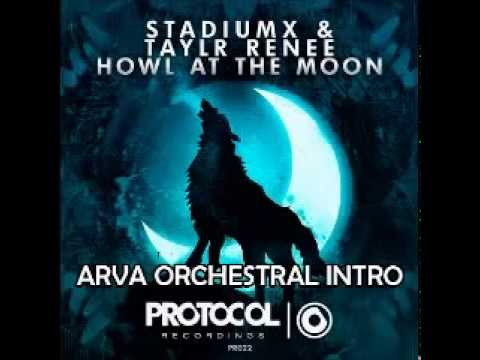 Stadiumx feat. Taylr Renee - Howl at the Moon (ARVA ORCHESTRAL INTRO)[Free Download]