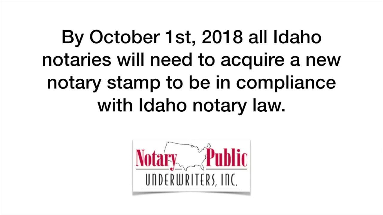 New Idaho Notary Stamp Requirements Effective October 1 2018