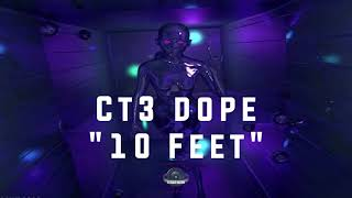 """CT3 Dope - """"10 Feet"""" (Official Audio) 