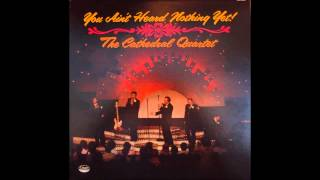 the cathedrals you ain t heard nothing yet complete album