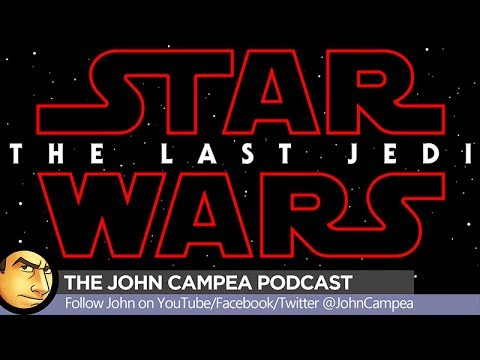Why The Last Jedi Won't Beat The Force Awakens - The John Campea Podcast