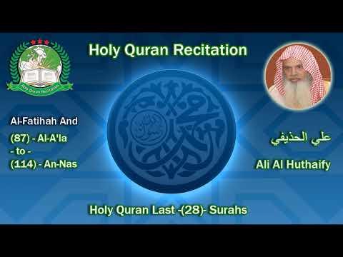 Holy Quran Recitation - Ali Al Huthaify / Al-Fatihah And Last (28) Surahs