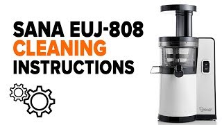 Sana Juicer EUJ-808  - Cleaning Instructions