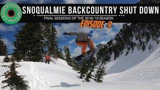 Snoqualmie Pass Backcountry Snowboarding Season Shut Down // April 2019 Episode 9