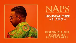Naps - Ti Amo (Audio Officiel)