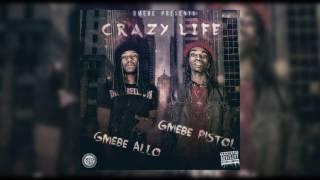 GMEBE Allo feat. GMEBE Pistol - Crazy Life (Prod. Ounce) [Extraordinary]