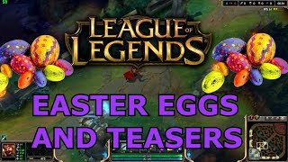 LEAGUE OF LEGENDS NEW EASTER EGGS AND TEASERS REVEALED