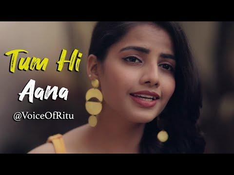 Tum Hi Aana | Marjaavaan | VoiceOfRitu | Ritu Agarwal