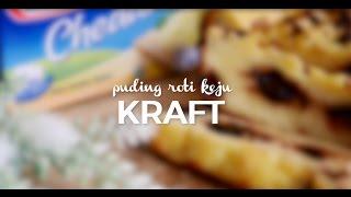 Kreasi Spesial KRAFT - Puding Roti Keju KRAFT
