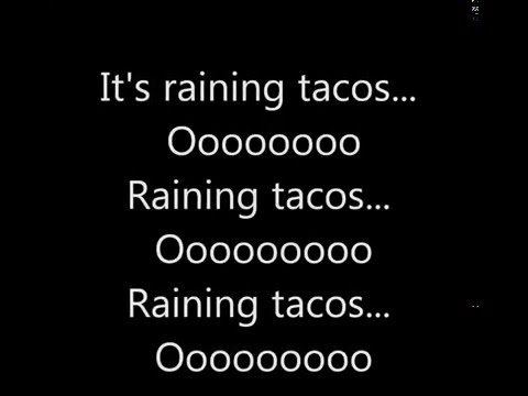 It's Raining Tacos Lyrics