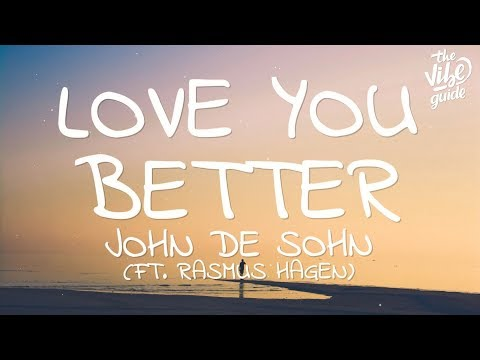 John De Sohn – Love You Better (Lyrics) Ft. Rasmus Hagen