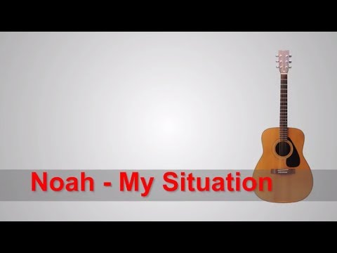 Noah - My Situation ( Single ) + Lirik