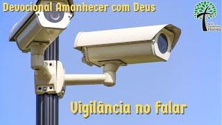 Vigilância no falar // Amanhecer com Deus // Igreja Presbiteriana Floresta - GV