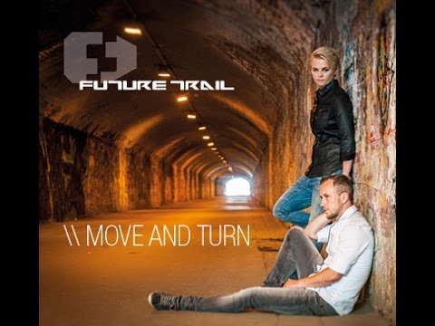 Future Trail - MOVE AND TURN - Trailer (new video //new single) RELEASEDATE: February 17th 2017