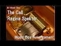 watch he video of The Call/Regina Spektor [Music Box]