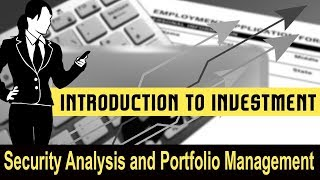 Security Analysis & Portfolio Management | Introduction to Investment | Game changer in Economics