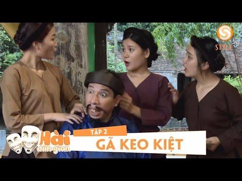 Phim Hài Tết 2019 - GÃ KEO KIỆT | Tập 2 (27:01 )