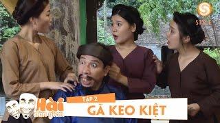 Phim hài tết 2017 | Hài Dân Gian - GÃ KEO KIỆT Tập 2 | Phim Hài Quốc Anh, Quang Tèo, Thu Quỳnh