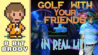 Golf With Your Friends- In Real Life!  8 Bit Brody 
