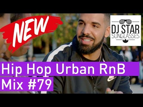 🔥 Best of Hip Hop Urban RnB Moombahton Dancehall Mix 2018 #79 - Dj StarSunglasses